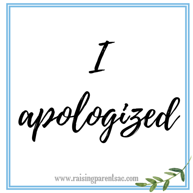 I apologized