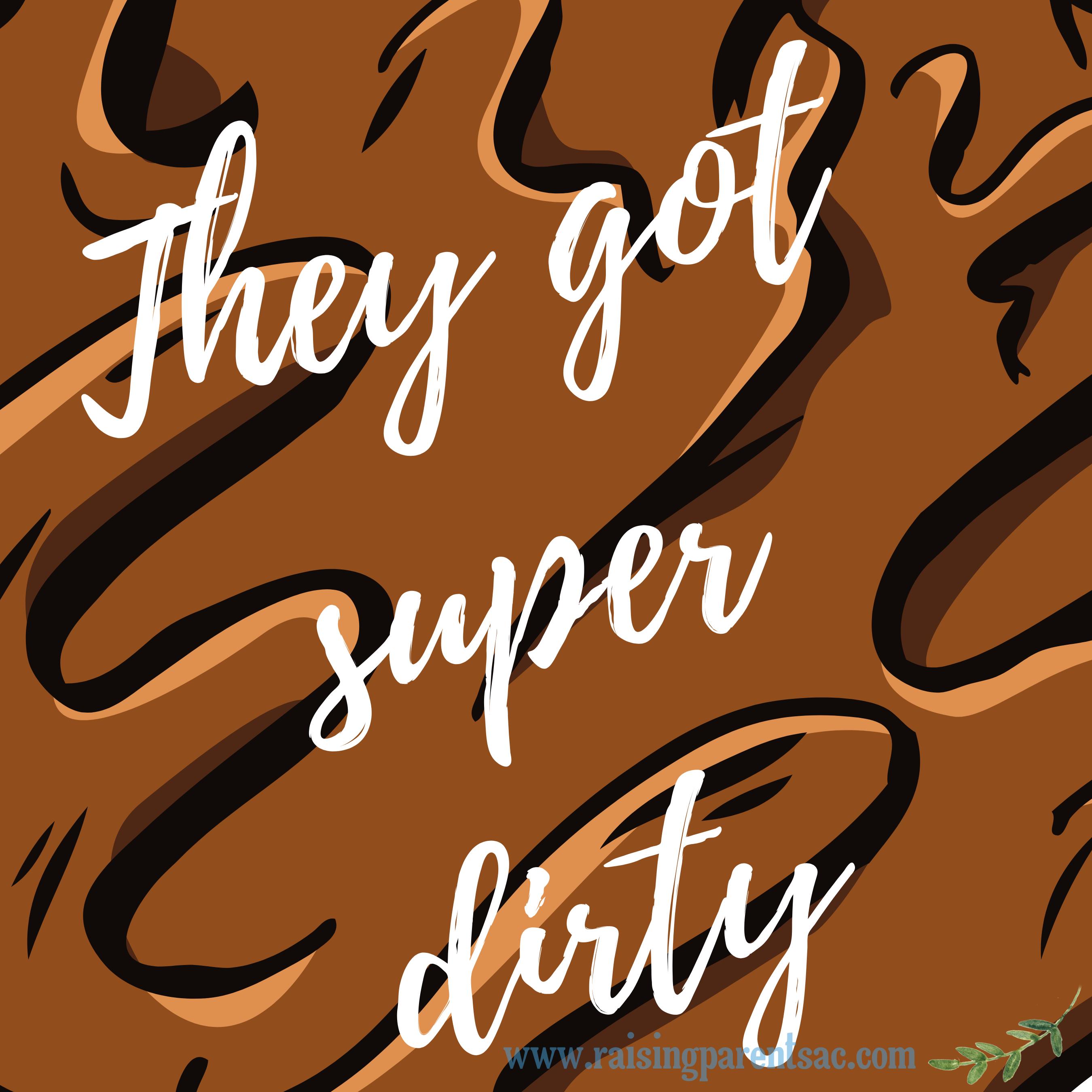 I let them get super dirty (2)