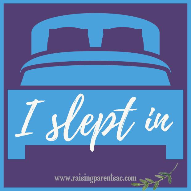 I slept in (1)