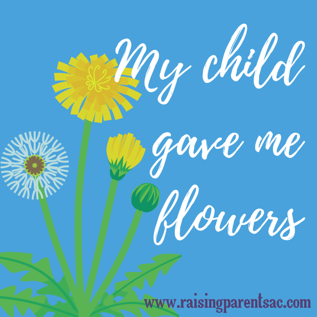 my child gave me flowers
