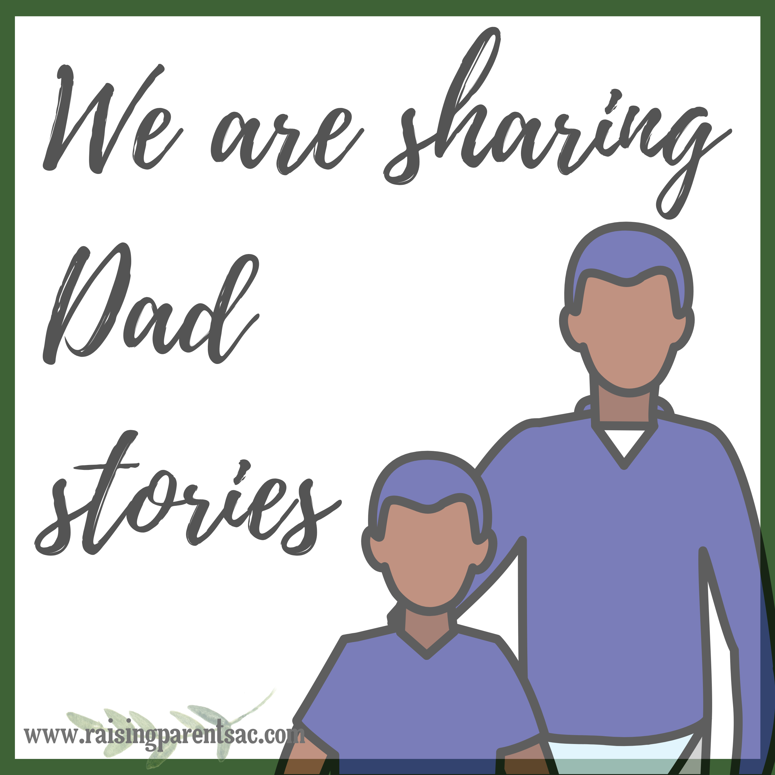 We told dad stories